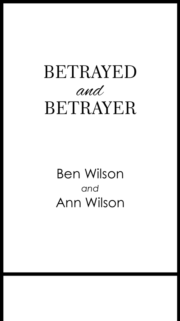 Betrayed and Betrayer